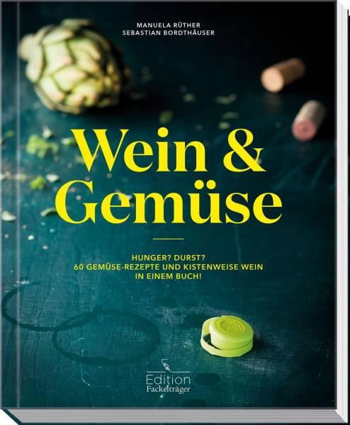 Wein und Gemüse von M. Rüther und S. Bordthäuser
